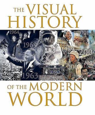 The Visual History of the Modern World 9781847323354