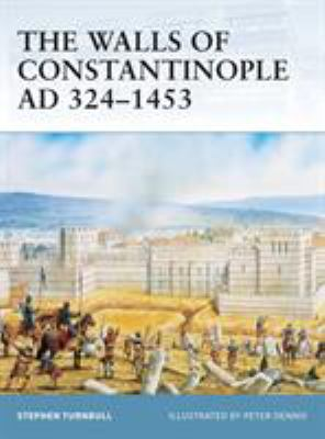 The Walls of Constantinople Ad 324-1453 9781841767598