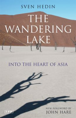 The Wandering Lake: Into the Heart of Asia 9781848850224