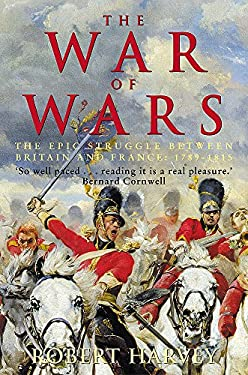 The War of Wars: The Great European Conflict, 1793-1815