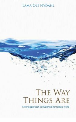 The Way Things Are: A Living Approach to Buddhism for Today's World 9781846940422