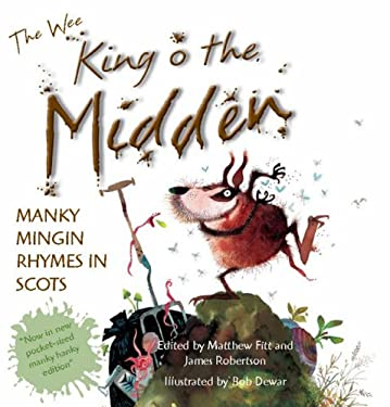 The Wee Book of King O' the Midden: Manky Mingin Rhymes in Scots 9781845020316