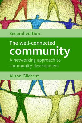 The Well-Connected Community: A Networking Approach to Community Development 9781847420565
