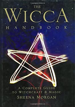 The Wicca Handbook: A Complete Guide to Witchcraft & Magic 9781843336976