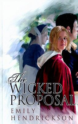 The Wicked Proposal 9781847825537