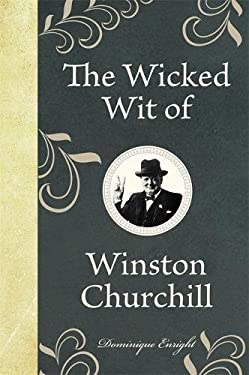 The Wicked Wit of Winston Churchill 9781843175650