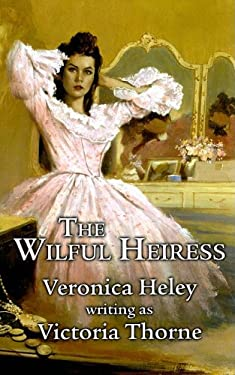 The Wilful Heiress 9781842625897