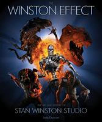 The Winston Effect: The Art & History of Stan Winston Studio 9781845761509
