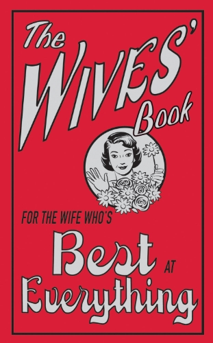 The Wives' Book: For the Wife Who's Best at Everything 9781843173250