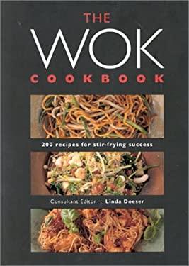 The Wok Cookbook: 200 Recipes for Stir-Frying Success 9781842152393