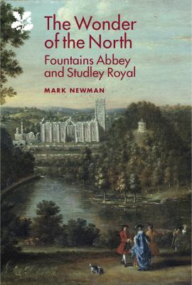 The Wonder of the North (National Trust Monographs)