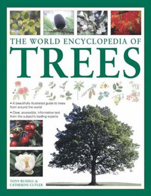 The World Encyclopedia of Trees: A Beautifully Illustrated Guide to Trees from Around the World. Tony Russell & Catherine Cutler 9781843228462