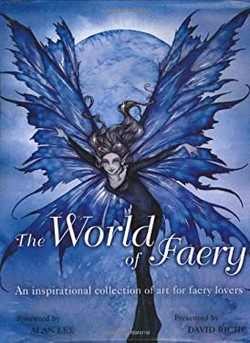 The World of Faery: An Inspirational Collection of Art for Faery Lovers 9781843402824