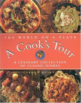 The World on a Plate: A Cook's Tour: A Culinary Collection of Classic Dishes 9781842153444