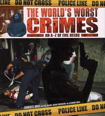 The World's Worst Crimes: An A-Z of Evil Deeds 9781841938554