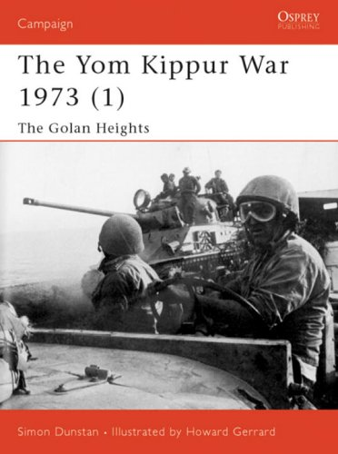 The Yom Kippur War 1973 (1): The Golan Heights 9781841762203