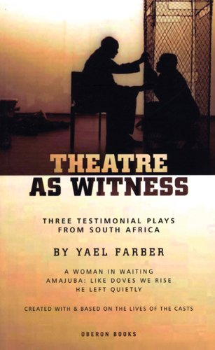 Theatre as Witness: Three Testimonial Plays from South Africa 9781840028201