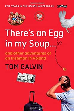 There's an Egg in My Soup: And Other Adventures of an Irishman in Poland 9781847170484
