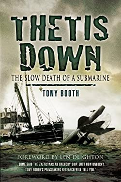Thetis Down: The Slow Death of a Submarine 9781844158591