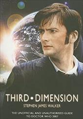 Third Dimension: The Unofficial and Unauthorised Guide to Doctor Who 2007 7505201
