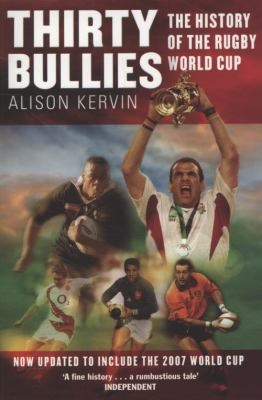 Thirty Bullies: A History of the Rugby World Cup 9781847390141