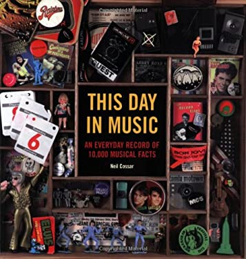 This Day in Music: An Everyday Record of 10,000 Musical Facts 9781843402985