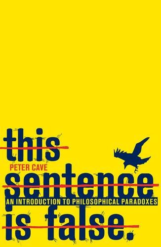 This Sentence Is False: An Introduction to Philosophical Paradoxes 9781847062208