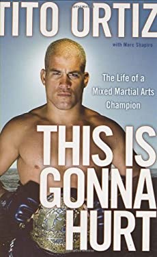 This is Gonna Hurt: The Life of a UFC Champion 9781847392008