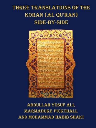Three Translations of the Koran (Al-Qur'an) - Side by Side with Each Verse Not Split Across Pages 9781849023924