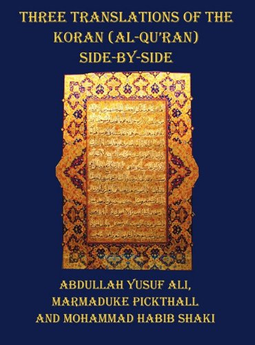 Three Translations of the Koran (Al-Qur'an) - Side by Side with Each Verse Not Split Across Pages 9781849023931