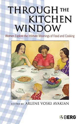 Through the Kitchen Window: Women Explore the Intimate Meanings of Food and Cooking 9781845203269