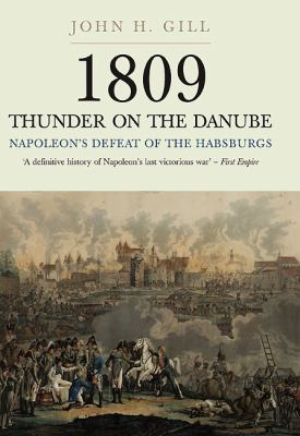 Thunder on the Danube: Napoleon's Defeat of the Habsburgs 9781844157136