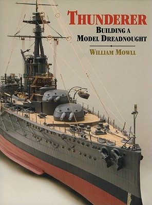 Thunderer: Building a Model Dreadnought 9781848320598