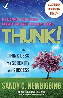 Thunk!: How to Think Less for Serenity and Success 9781844096039