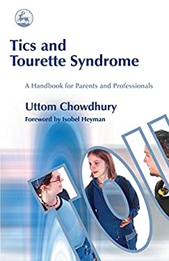 Tics and Tourette Syndrome: A Handbook for Parents and Professionals 9781843102038