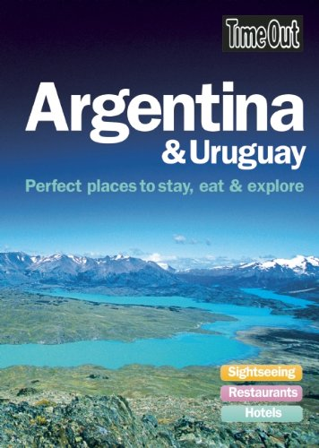 Time Out Argentina & Uruguay: Perfect Places to Stay, Eat & Explore 9781846701276