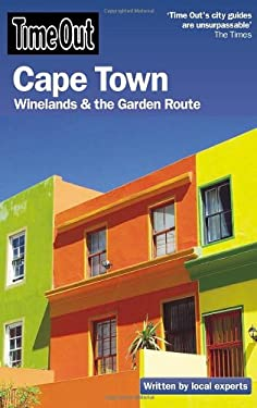 Time Out Cape Town: Winelands & the Garden Route 9781846701566
