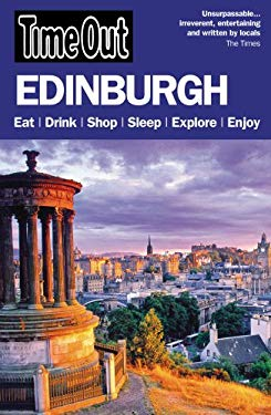 Time Out Edinburgh: And the Best of Glasgow 9781846700668