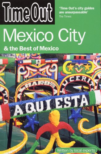 Time Out Mexico City: & the Best of Mexico 9781846701115