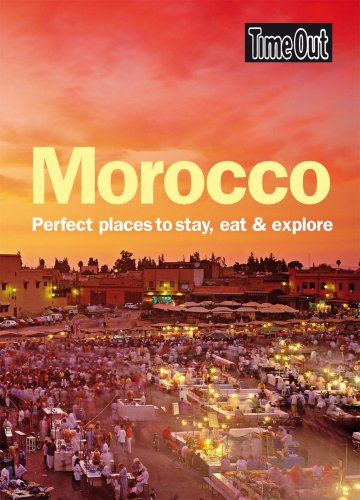 Time Out Morocco: Perfect Places to Stay, Eat & Explore 9781846700934