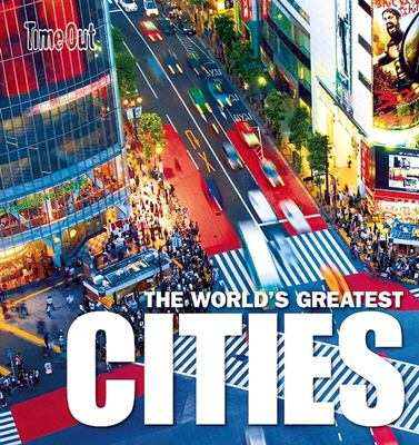 Time Out the World's Greatest Cities 9781846701412