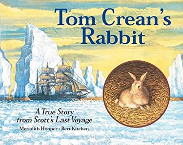 Tom Crean's Rabbit: A True Story from Scott's Last Voyage 9781845073930
