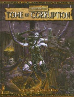Tome of Corruption: Secrets from the Realm of Chaos 9781844163090