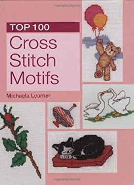 Top 100 Cross Stitch Motifs 9781845376789