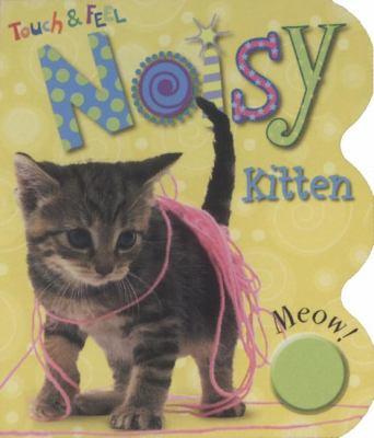 Touch & Feel Noisy Kitten 9781846102844