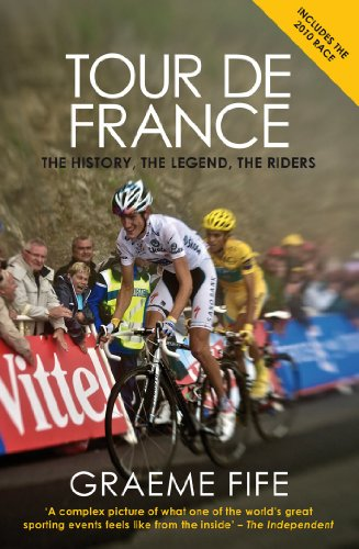 Tour de France: The History, the Legend, the Riders 9781845965631