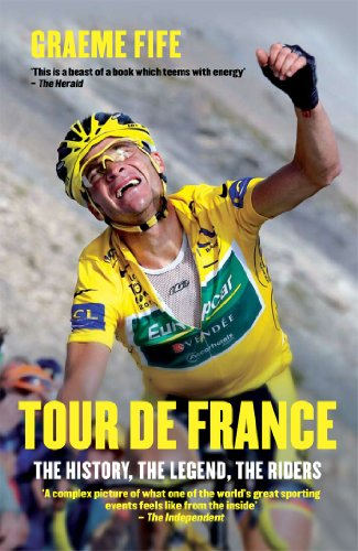 Tour de France: The History, the Legend, the Riders 9781845967628