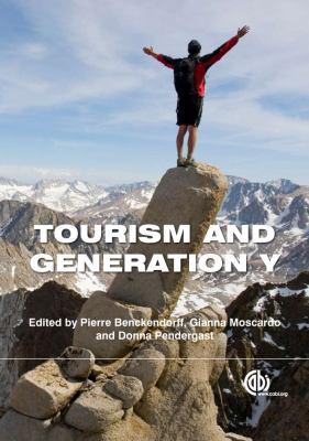 Tourism and Generation Y Donna Pendergast, Gianna Moscardo, Pierre J. Benckendorff, Pierre J. Benckendorff
