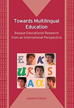 Towards Multilingual Education: Basque Educational Research from an International Perspective 9781847691927