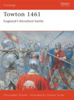 Towton 1461: England's Bloodiest Battle 9781841765136